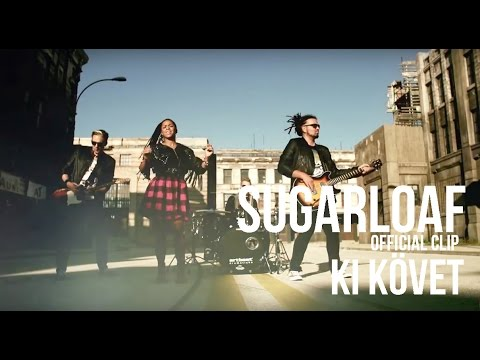 Sugarloaf - Ki Követ (Official Music Video)