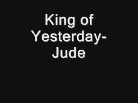 Jude - King Of Yesterday