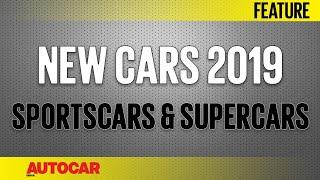 New Cars 2019 - Upcoming Sportscars & Supercars   Autocar India
