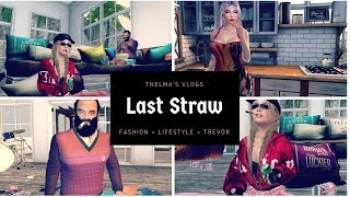 THE LAST STRAW WITH TREVOR | SECOND LIFE