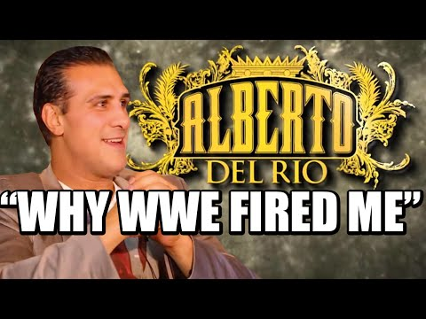 MUST SEE! Alberto Del Rio: Why WWE Fired Me