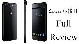 Micromax Canvas Knight Review- Build, Display, Gaming, Camera, Features, Battery, Value For Money