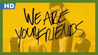 We Are Your Friends (2015) Trailer