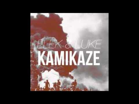 Elek & Luke - Kamikaze (Original Mix) FREE DOWNLOAD HD