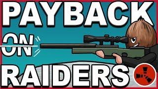 PAYBACK on RAIDERS | Part 2 | - RUST