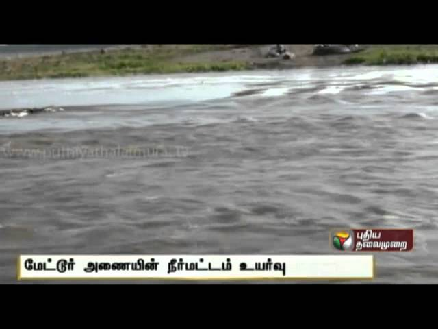 Mettur dam water level goes up