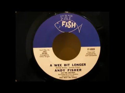 andy fisher & encores a wee bit longer fat fish