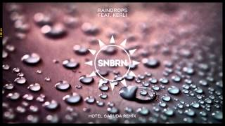 SNBRN Feat. Kerli - Raindrops (Hotel Garuda Remix)