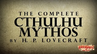 The Complete CTHULHU MYTHOS by H. P. Lovecraft (By HorrorBabble)