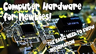 PC hardware for Newbies/Beginners