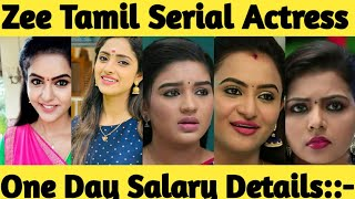 Zee Tamil Serial Actress One day salary details