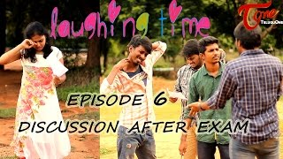 Discussion After Exam | Laughing Time | Episode 6 | by Ravi Ganjam | #TeluguComedyWebSeries