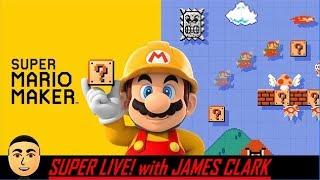 Super Mario Maker + Super Mario World  | Super Live! with James Clark