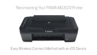 Reconnecting Your PIXMA MG3020 Printer - Easy Wireless Connect Method with an iOS Device
