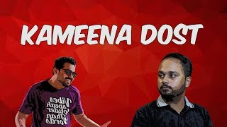 Kameena Dost | Comedy Skit | The Idiotz