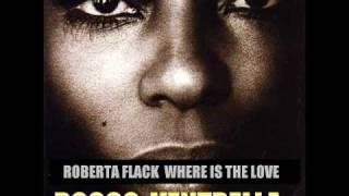 Roberta Flack Where Is The Love Rocco Ventrella