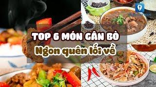 TOP 6 MÓN GÂN BÒ ngon quên lối về | Feedy VN