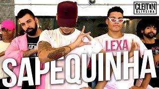 Sapequinha - Lexa e Mc Lan  (COREOGRAFIA) Cleiton Oliveira / IG: @CLEITONRIOSWAG