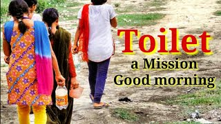 TOILET a Mission Good morning || short film on swachh bharat abhiyan in hindi