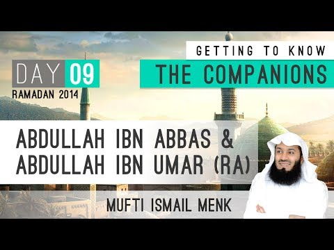 Getting To Know The Companions - 09 Abdullah Ibn Abbas & Abdullah Ibn Umar video