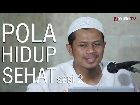 Kajian Umum: Pola Hidup Sehat (sesi 2) - Sinshe Abu Muhammad Faris Al-Qiyanji