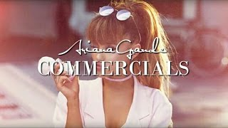ARIANA GRANDE'S COMMERCIALS (COMPILATION)