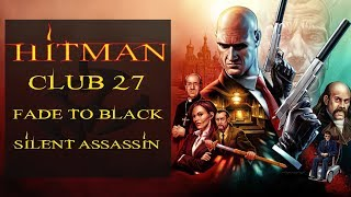 Hitman - Club 27 | Fade To Black & Silent Assassin | Professional Difficulty