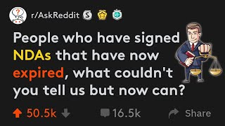 People Who Have Signed NDAs That Have Expired Share Their Secrets (r/AskReddit)
