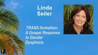 HOPE 2017--Gospel Response to Gender Confusion by Linda Seiler