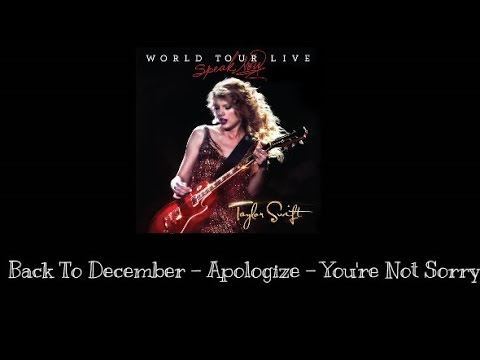 Taylor Swift - Back To December-Apologize-Youre Not Sorry Live