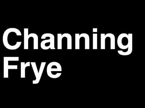 How to Pronounce Channing Frye Phoenix Suns NBA Basketball Player Runforthecube