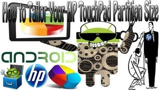 How to Change your HP TouchPad Partition Sizes with Tailor