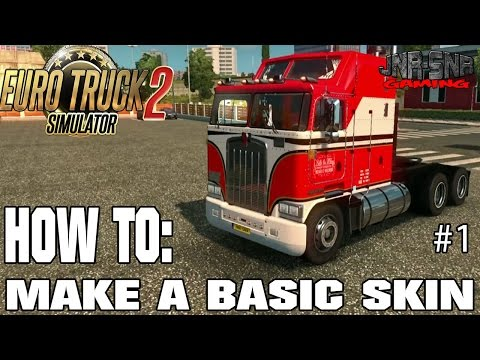 ETS 2 How to make a basic skin Part 1