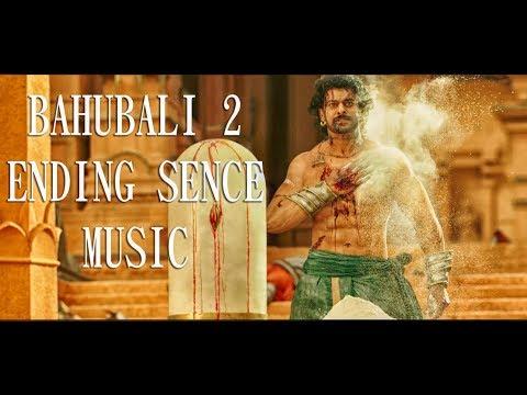 BAHUBALI 2 ENDING FIGHT AND CREADIT MUSIC HD