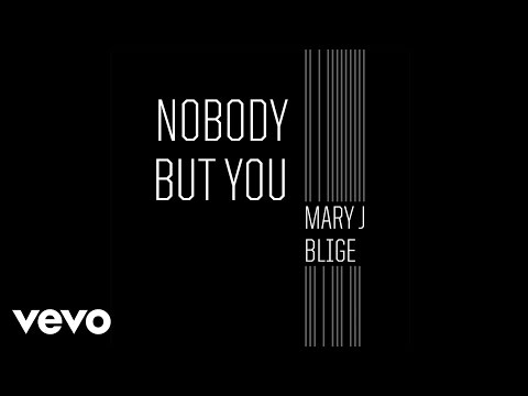 Mary J. Blige - Nobody But You (Official Audio)