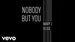 Mary J. Blige - Nobody But You