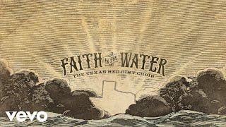 The Texas Red Dirt Choir Faith In The Water