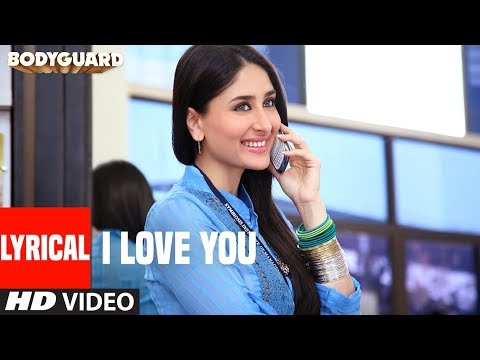 LYRICAL : I love You (Song) | Bodyguard | feat. Salman khan, Kareena Kapoor