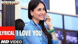 LYRICAL : I love You (Song) | Bodyguard | feat. Salman khan, Kareena Kapoor