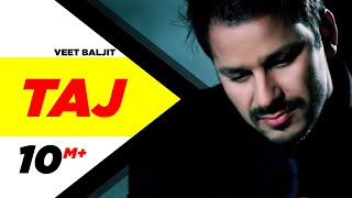 Taj | Veet Baljit | Reel Purani Reejh | Full Official Music Video