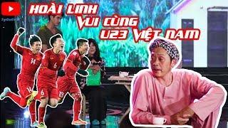 Xem hài Hoài Linh - Vui cùng đội tuyển U23 Việt Nam - Mới Nhất 2019