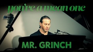 You 39 Re A Mean One Mr Grinch A Christmas Classic Live