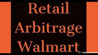 Retail Arbitrage at Walmart