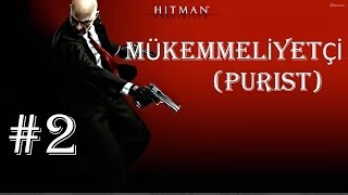 Hitman Absolution - Türkçe Walkthrough (Mükemmeliyetçi / Purist) [Silent Assasin] - Part 2
