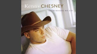 Kenny Chesney What I Need To Do