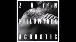 Download Lagu ZAYN - PILLOWTALK (ACOUSTIC) Gratis STAFABAND