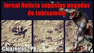Supostas Pegadas de Lobisomem -  Noticiada  pelo Jornal de Cajazeiras (Sertão da Paraíba)