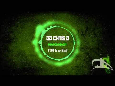 DJ Chris D - Stop in my Mind (Radio Edit) (HD)
