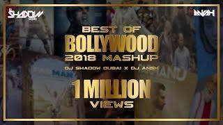 Best Of Bollywood 2018 Mashup | DJ Shadow Dubai X DJ Ansh | Biggest Hits