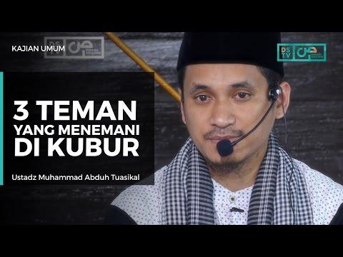 3 Teman Yang Menemani Di Kubur - Ustadz M Abduh Tuasikal